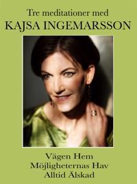 3 meditationer med Kajsa Ingemarsson