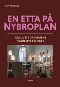 En etta på Nybroplan : om livet i Dramatens skådespelarloger