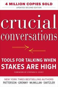 Crucial Conversations Tools for Talking When Stakes Are High, Second Edition; Kerry Patterson,Joseph Grenny,Ron McMill ; 2011