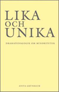 Lika och unika : dramapedagogik om minoriteter