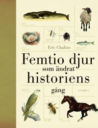 Femtio djur som ändrat historiens gång