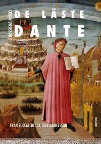 De läste Dante : från Boccaccio till Tage Danielsson