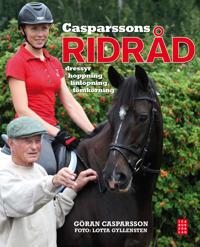 Casparssons ridråd : dressyr hoppning linlöpning tömkörning