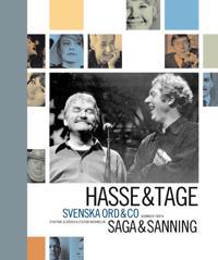 Hasse & Tage : Svenska ord & co : saga & sanning