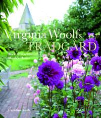 Virginia Woolfs trädgård : historien om trädgården vid Monk's House