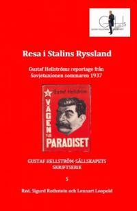 Resa i Stalins Ryssland : Gustaf Hellströms reportage från Sovjetunionen sommaren 1937