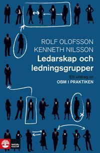 Ledarskap och ledningsgrupper: Ett utdrag ur OBM i praktiken
