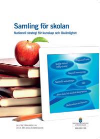 Samling för skolan. SOU 2017:35. Nationell strategi för kunskap och likvärdighet. : Slutbetänkande från 2015-års skolkommision