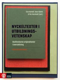 Nyckeltexter i utbildningsvetenskap : Skolforskares originaltexter i översä