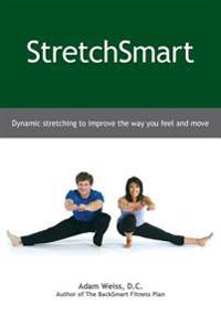 Bilde av Stretchsmart: Dynamic Stretching To Improve The Way You Feel And Move