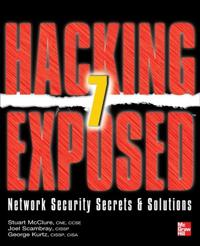 Hacking Exposed 7 : Network Security Secrets & Solutions, Seventh Edition: Network Security Secrets ; Stuart McClure,Joel Scambray,George Kurt ; 2012