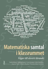 Matematiska samtal i klassrummet : vägar till elevers lärande