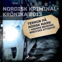 Terror på norsk mark – Anders Behring Breiviks attentat