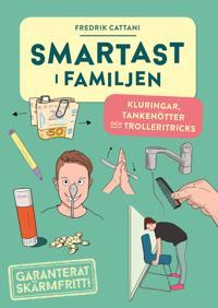 Smartast i familjen : kluringar tankenötter och trolleritricks