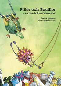 Piller och baciller : en liten bok om läkemedel