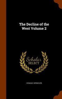 Bilde av The Decline Of The West Volume 2