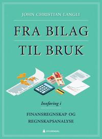 Bilde av Fra Bilag Til Bruk; Innføring I Finansregnskap Og Regnskapsanalyse