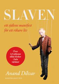 Slaven : ett själens manifest för ett rikare liv