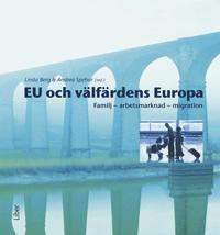 EU och välfärdens Europa : familj, arbetsmarknad, migration