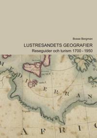 Lustresandets geografier : Reseguider och turism 1700-1950