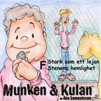 Munken & Kulan F, Stark som ett lejon ; Stenens hemlighet