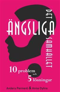 Det ängsliga samhället – 10 problem och 5 lösningar