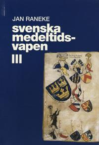 Svenska medeltidsvapen. 3