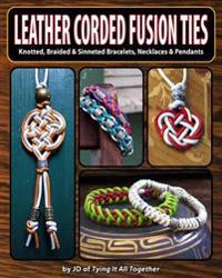 Bilde av Leather Corded Fusion Ties: Knotted, Braided & Sinneted Bracelets, Necklaces & Pendants
