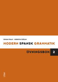 Modern spansk grammatik : övningsbok 2 + facit