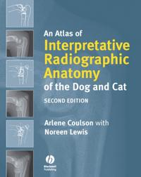 JOHN WILEY AND SONS LTD An Atlas of Interpretative Radiographic Anatomy of the Dog and Cat