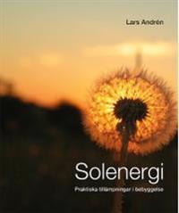 Solenergi : praktiska tillämpningar i bebyggelse