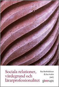 Sociala relationer, värdegrund och lärarprofessionalitet