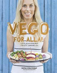 Vego för alla! : Lättlagad grön mat för ett sundare liv