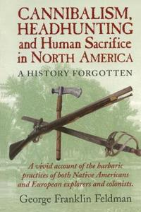 Bilde av Cannibalism, Headhunting And Human Sacrifice In North America