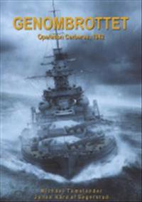 Genombrottet : Operation Cerberus, 1942