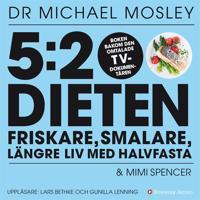 5:2-dieten – friskare, smalare, längre liv med halvfasta