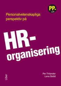 Personalvetenskapliga perspektiv på HR-organisering