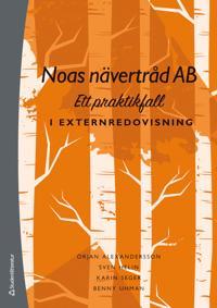 Noas nävertråd AB : ett praktikfall i externredovisning