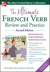 The Ultimate French Verb Review and Practice, 2nd Edition; David Stillman,Ronni Gordon ; 2012