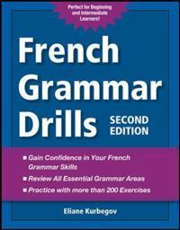 French Grammar Drills; Eliane Kurbegov ; 2012