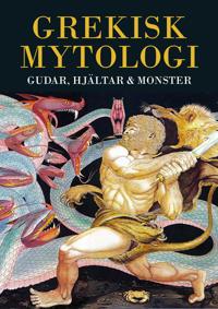 Grekisk mytologi : gudar, hjältar & monster