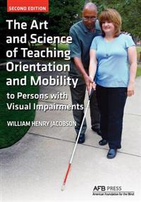 Bilde av The Art And Science Of Teaching Orientation And Mobility To Persons With Visual Impairments