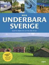 Nya Underbara Sverige : guide för utflykter året runt från söder till norr