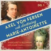 Axel von Fersen och drottning Marie-Antoinette – Del 1