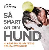 Så smart är din hund : klarar din hund dessa roliga övningar?