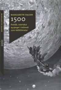 Bilde av 1500; Poetikk, Intertekst Og Sjanger I Italiensk 1500-tallslitteratur