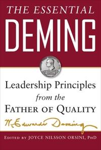 The Essential Deming: Leadership Principles from the Father of Quality; W. Edwards Deming,Joyce (edited by) Orsi ; 2012
