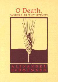 O Death, where is Thy Sting?; Alexander Schmemann ; 2003
