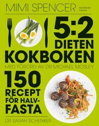 5:2-dieten – kokboken : 150 recept för halvfasta