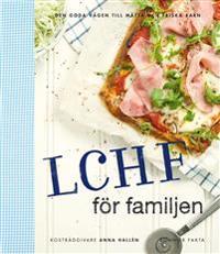 LCHF för familjen : den goda vägen till mätta och friska barn